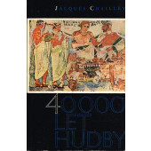 Jacques Chailley - 40 000 let hudby