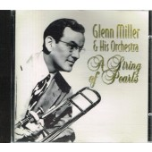 CD Glenn Miller & His Orchestra - A String of Pearls